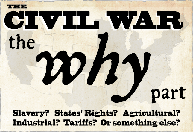 The Civil War: the WHY part