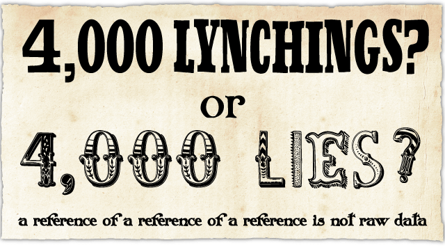 4,000 Lynchings? Or 4,000 Lies?